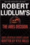 Robert Ludlum's The Ares Decision | Mills, Kyle (as Ludlum, Robert) | Signed First Edition Book