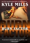 Mills, Kyle | Burn Factor | Signed First Edition Book