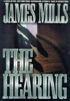 Mills, James - Hearing, The (First Edition)