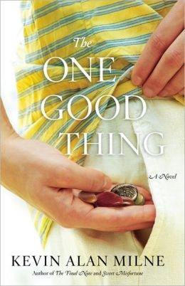 The One Good Thing by Kevin Alan Milne