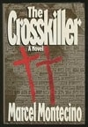 Montecino, Marcel | Crosskiller, The | Signed First Edition Book