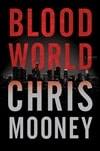 Mooney, Chris | Blood World | Signed First Edition Book