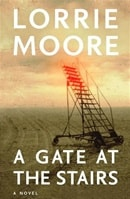 Gate at the Stairs, A | Moore, Lorrie | Signed First Edition Book