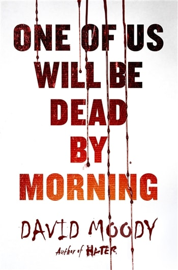One of Us Will be Dead by Morning by David Moody