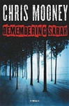 Mooney, Chris - Remembering Sarah (Signed First Edition)