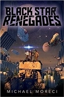 Black Star Renegades | Moreci, Michael | Signed First Edition Book