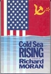 Moran, Richard - Cold Sea Rising (First Edition)