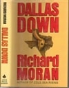 Moran, Richard - Dallas Down (First Edition)