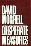 Desperate Measures | Morrell, David | Signed First Edition Book