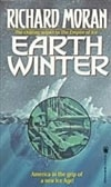 Moran, Richard - Earth Winter (First Edition)