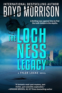 The Loch Ness Legacy by Boyd Morrison