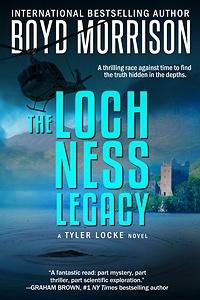 Loch Ness Legacy by Boyd Morrison