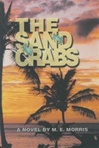 Morris, M.E. - Sand Crabs, The (First Edition)
