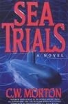 Morton, C.W. - Sea Trials (First Edition)