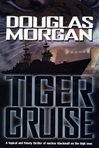 Morgan, Douglas - Tiger Cruise (First Edition)
