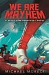 We Are Mayhem by Michael Moreci | Signed First Edition Book