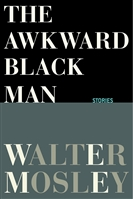 Mosley, Walter | Awkward Black Man, The | Signed First Edition Book