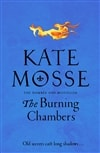 Burning Chambers, The | Mosse, Kate | Signed UK Limited Edition