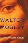 Cinnamon Kiss | Mosley, Walter | Signed First Edition Book