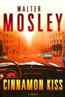 Cinnamon Kiss | Mosley, Walter | Signed First Edition UK Book