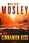 Mosley, Walter | Cinnamon Kiss | First Edition UK Book