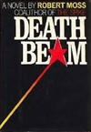 Moss, Robert - Death Beam (First Edition)