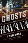 Moss, Todd | Ghosts of Havana | Signed First Edition Book