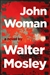 Mosley, Walter | John Woman | Signed First Edition Copy