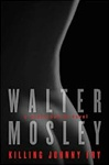 Killing Johnny Fry | Mosley, Walter | Signed First Edition Book