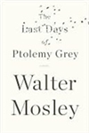 Last Days of Ptolemy Grey, The | Mosley, Walter | Signed First Edition Book