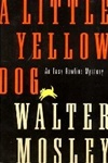 Little Yellow Dog, A | Mosley, Walter | First Edition Book