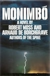 Moss, Robert & De Borchgrave, Arnaud - Monimbo (First Edition)