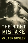 Right Mistake, The | Mosley, Walter | Signed First Edition Book