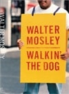 Walkin' the Dog | Mosley, Walter | Signed First Edition Book