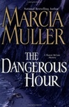 Muller, Marcia - Dangerous Hour, The (Signed First Edition)