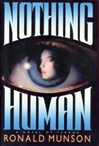Munson, Ronald - Nothing Human (First Edition)