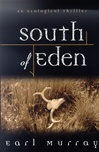 Murray, Earl - South of Eden (First Edition)