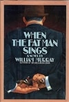 Murray, William - When the Fat Man Sings (First Edition)