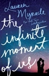 Myracle, Lauren | Infinite Moment of Us, The | First Edition Book