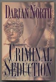 Criminal Seduction by Darian North