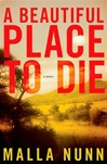 Beautiful Place to Die | Nunn, Malla | Signed First Edition Book