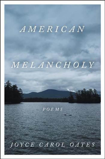 American Melancholy by Joyce Carol Oates