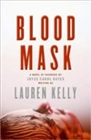 Blood Mask | Oates, Joyce Carol (writing as Lauren Kelly) | Signed First Edition Book