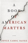 Book of American Martyrs, A | Oates, Joyce Carol | Signed First Edition Book