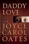 Oates, Joyce Carol | Daddy Love | Signed First Edition Book