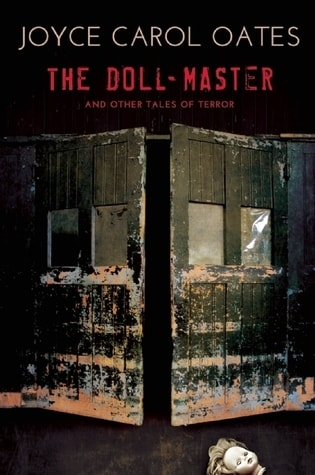 Doll-Master and Other Tales by Joyce Carol Oates