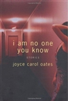 Oates, Joyce Carol | I Am No One You Know: Stories | Signed First Edition Book