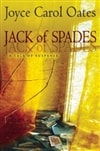 Oates, Joyce Carol - Jack of Spades  (Signed First Edition)