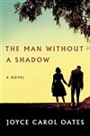 Oates, Joyce Carol | Man Without a Shadow, The | Signed First Edition Book