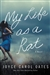 Oates, Joyce Carol | My Life as a Rat | Signed First Edition Copy